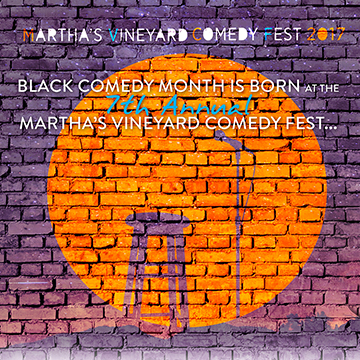 MARTHA'S VINEYARD COMEDY FEST 2017